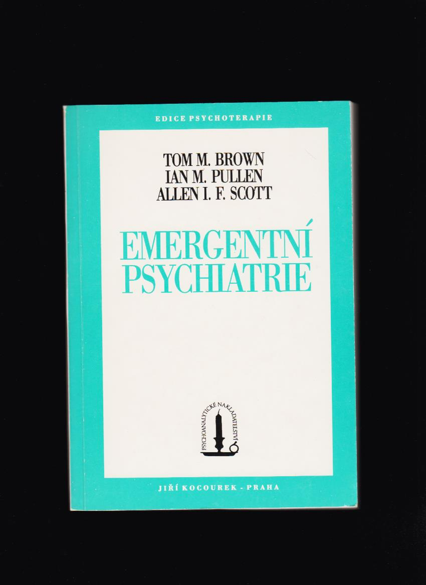 Tom M. Brown a kolektív: Emergentní psychiatrie