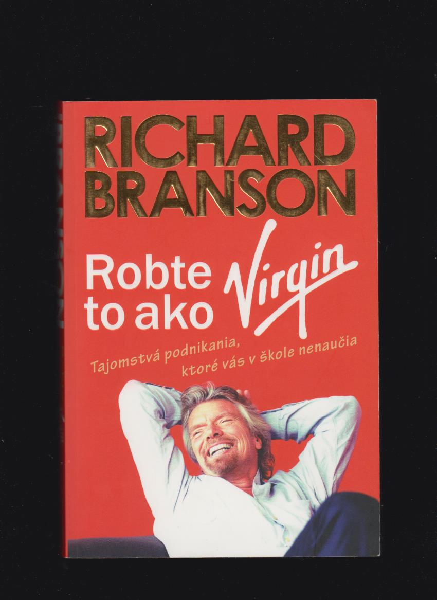 Richard Branson: Robte to ako Virgin