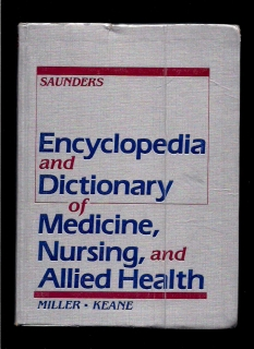 B.F. Miller: Encyclopedia and Dictionary of Medicine, Nursing, and Allied Health