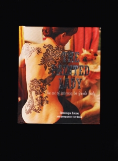 Dominique Holmes: The Painted Lady. The art of tattooing the female body