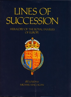 Jiří Louda: Lines of Succession. Heraldry of the Royal Families of Europe