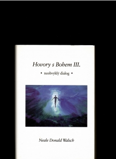 Neale Donald Walsch: Hovory s Bohem III.